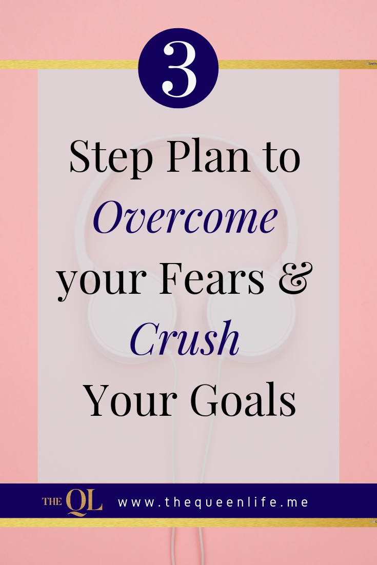 3 Ways to Overcome Fear and Crush Your goals