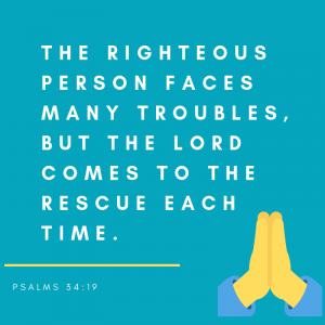 Psalms 34:19 - One of my favorite Bible Verses about God's love for you that assures us that God's love causes Him to rescue us in times of trouble