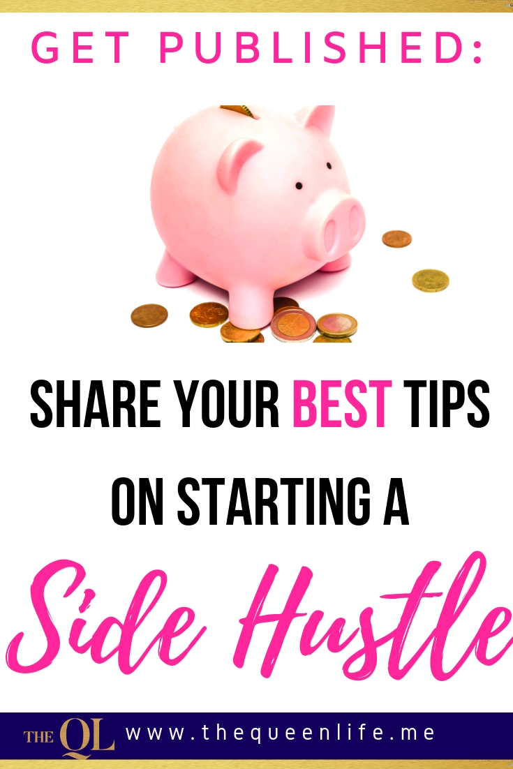 Share your ideas for how to earn extra cash or passive income with a side hustle. Get featured in an upcoming blog post.