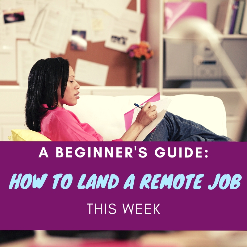 Beginner's Guide: Land your First Remote Job This Week