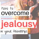 """2 girl friends smiling on a bridge with caption, """"how to overcome jealousy in your friendships"""""""